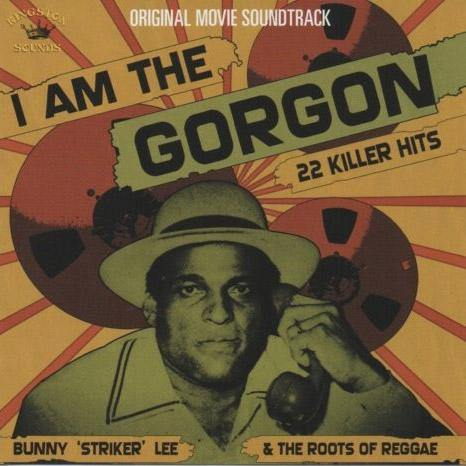 Various - BUNNY LEE & the Roots of Reggae - I Am The Gorgon - DoLP