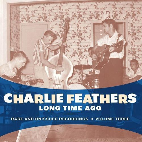 Charlie Feathers - Long Time Ago - LP