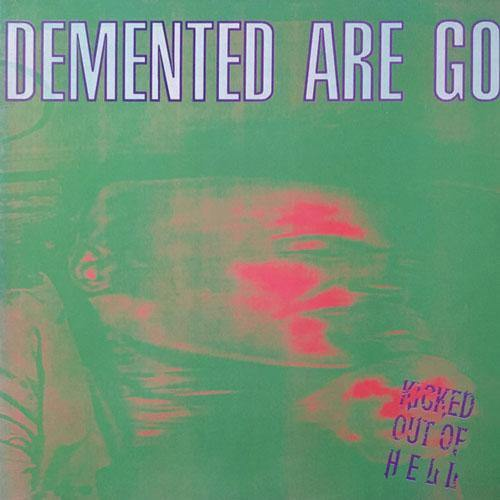 Demented Are Go - Kicked Out Of Hell - LP