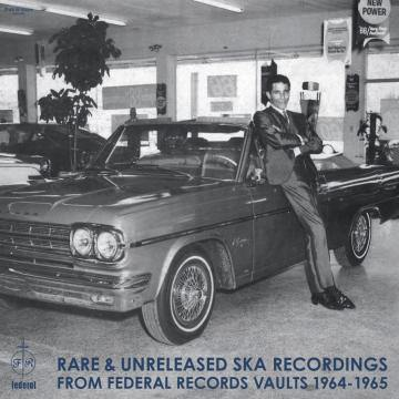 Various - Rare & unreleased Ska Recordings from Federal Records Vaults 1964 - 1965 - LP