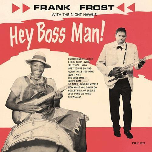 Frank Frost - Hey Boss Man! - LP