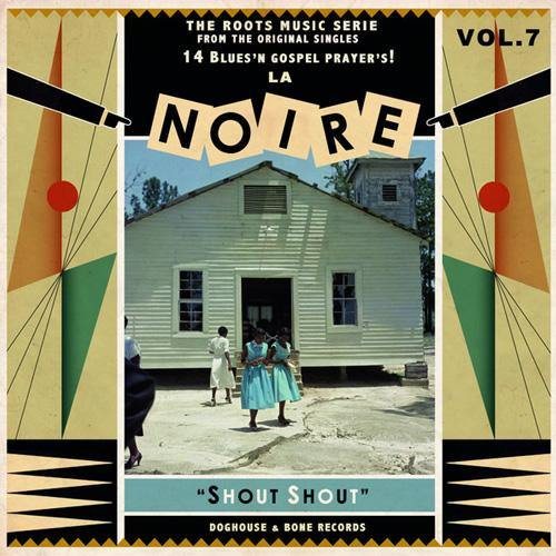 Various - La Noire Vol. 7, Shout Shout - LP
