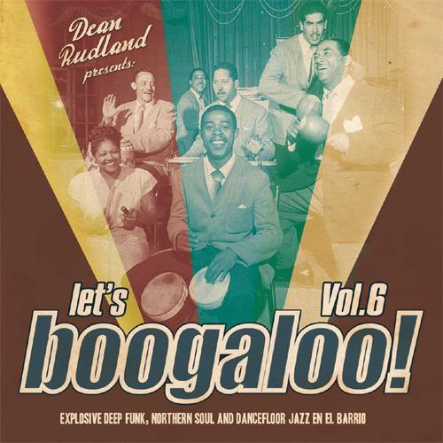 Various - Dean Rudland presents: Let's Boogaloo Vol.6 - LP