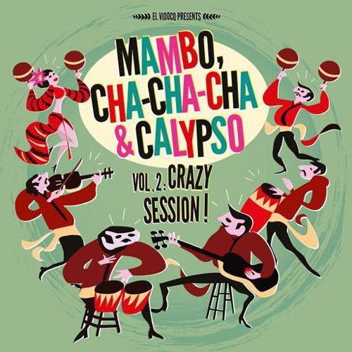 Various - Mambo, Cha-Cha-Cha & Calypso Vol.2: Crazy Session! - LP+CD