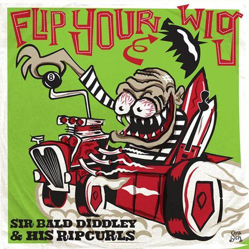 Sir Bald Diddley  and his Ripcurls - Flip Your Wig - LP