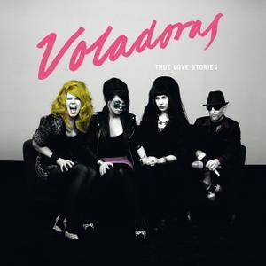 Voladoras - True Love Stories - LP