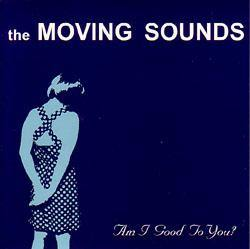 "Moving Sounds - Am I Good To You?  - 7"" EP"