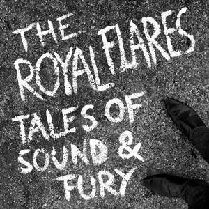 Royal Flares - Tales of Sound & Fury - LP (+free CD)