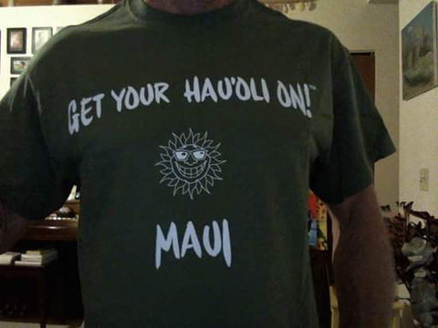 """Get Your Hau'oli On"" Maui T-shirt - Military Green"