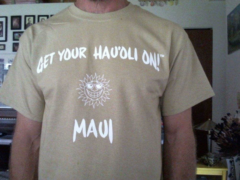 """Get Your Hau'oli On"" Maui T-shirt - Beach Tan"