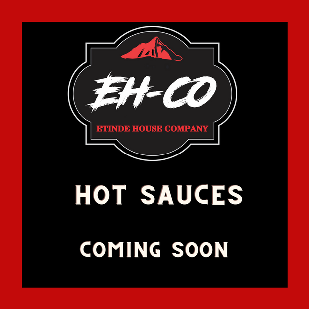 Etinde House Hot Sauces > COMING SOON!