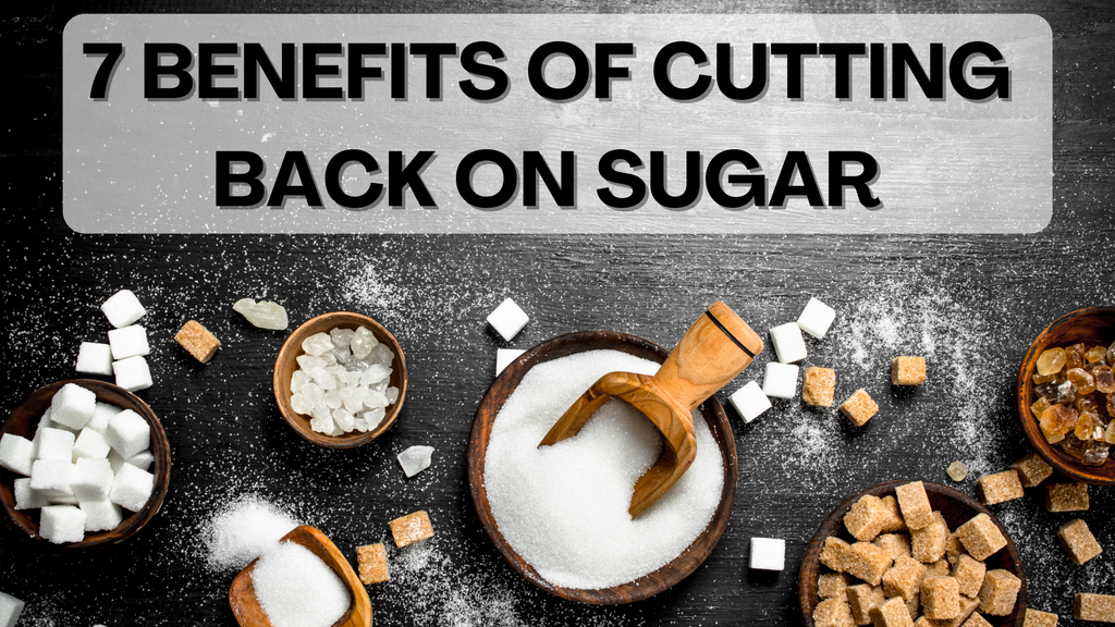7 benefits of cutting back on sugar