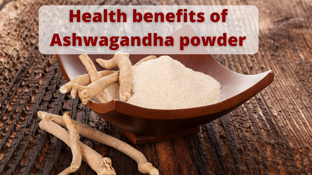 Health benefits of ashwagandha powder