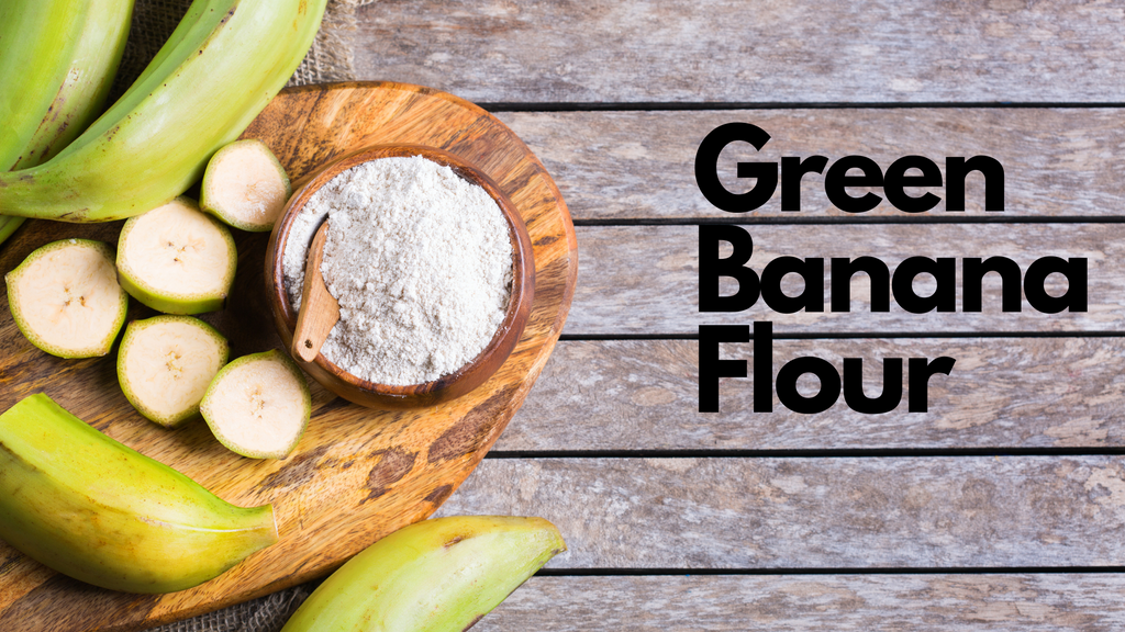 Green banana flour health benefits