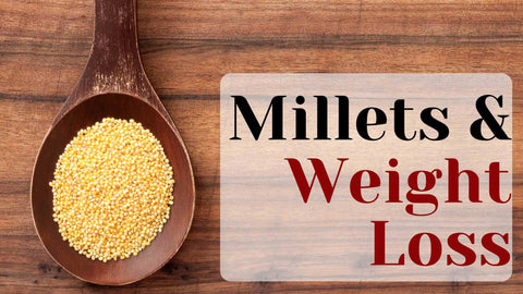 Millets and weight loss