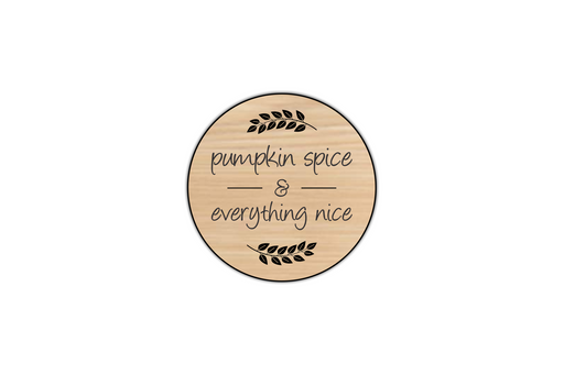 Pumpkin Spice & Everything Nice Coasters (4 Set) by Superior Stamp and Sign.