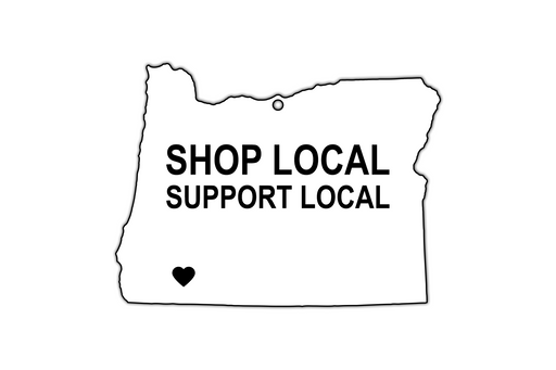 Shop Local Support Local Southern Oregon Strong Sign