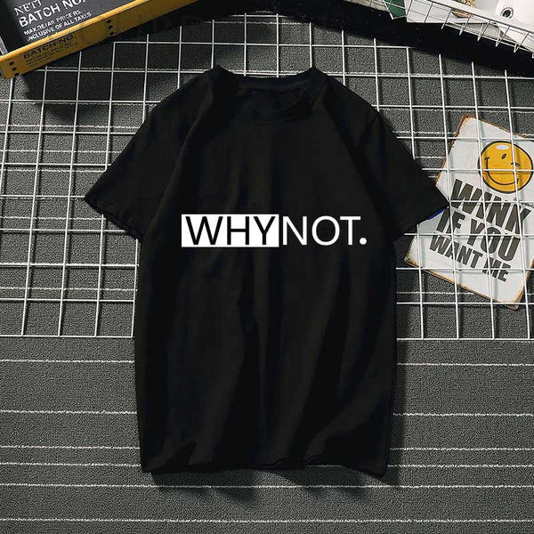 Camiseta Why Not - Varios colores
