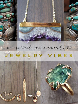 Curated Maximalist: Jewelry Vibes