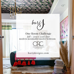 One Room Challenge - Week Four - Modern Maximalist Master Bedroom