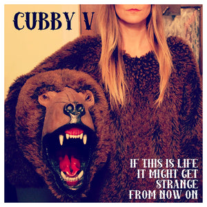 """If This Is Life, It Might Get Strange from Now On"" by Cubby V [Digital Download]"