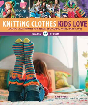 NNK Press - Knitting Clothes Kids Love by Kate Oates -  - Yarning for Ewe