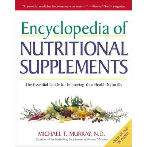 Encyclopedia of Nutritional Supplements - M. Murray