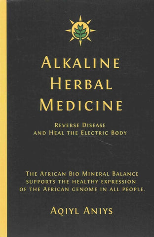 Alkaline Herbal Medicine - Aqiyl Aniys