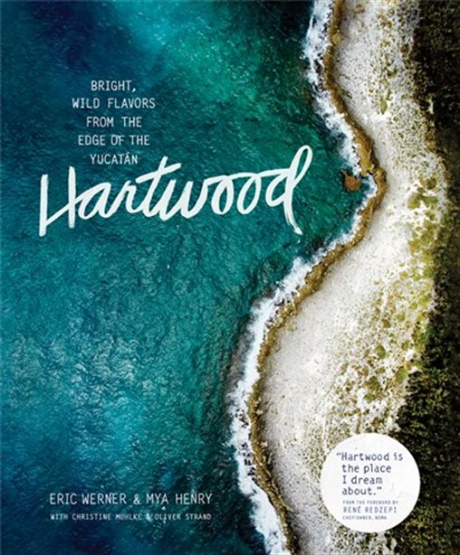 Hartwood: Bright, Wild Recipes from the Edge of the Yucatan - Tandt Florals & Home Goods