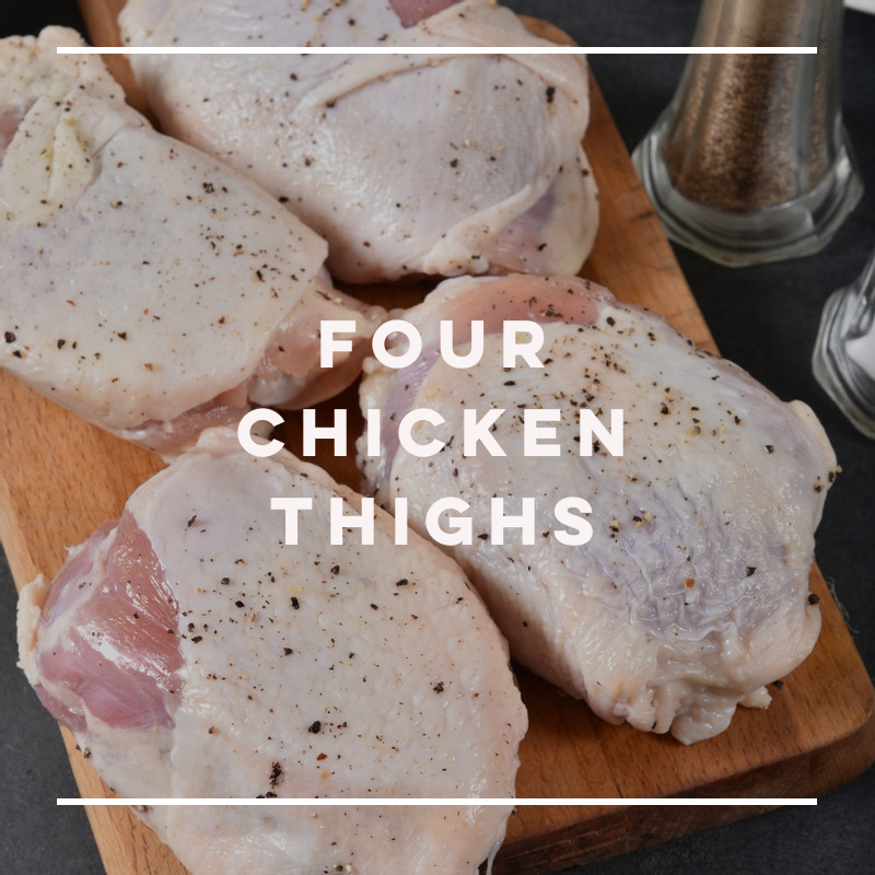 Four Chicken Thighs