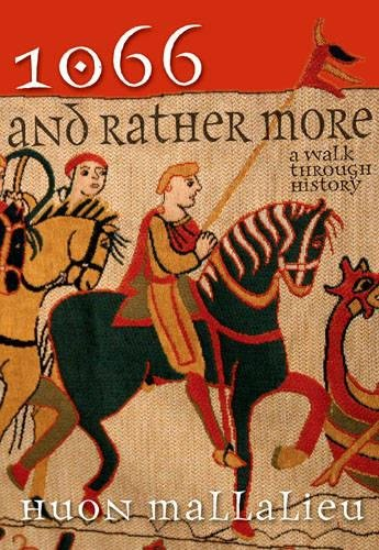 1066 and Rather More: A Walk Through History
