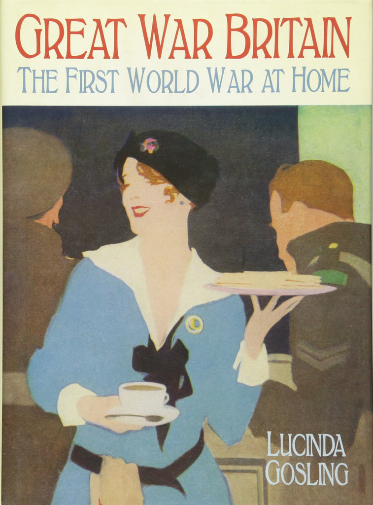 Great War Britain: The First World War at Home