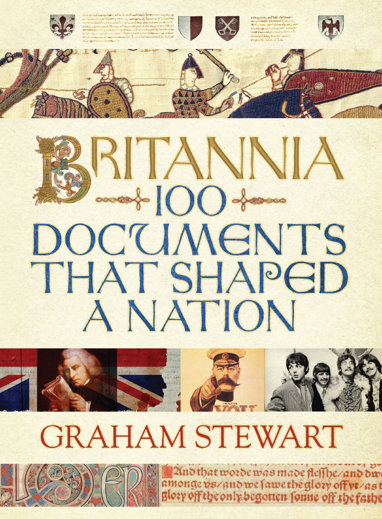 Britannia: 100 Documents that Shaped a Nation