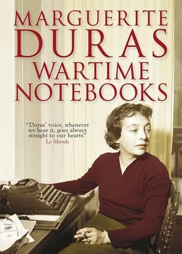 Marguerite Duras: Wartime Notebooks