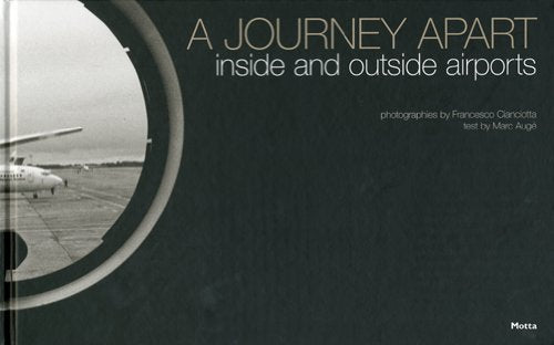 A Journey Apart: Inside and Outside Airports