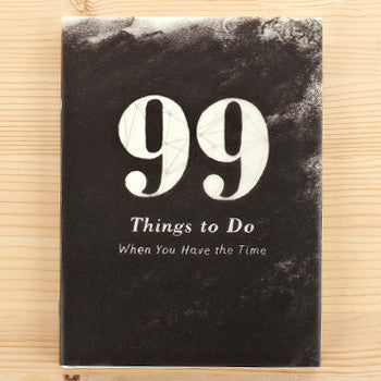 99 Things to do When You have Time Book