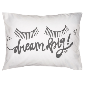 Dream Big Pillowcase
