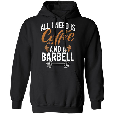 All I Need Is Coffee And A Barbell - Unisex Hoodie