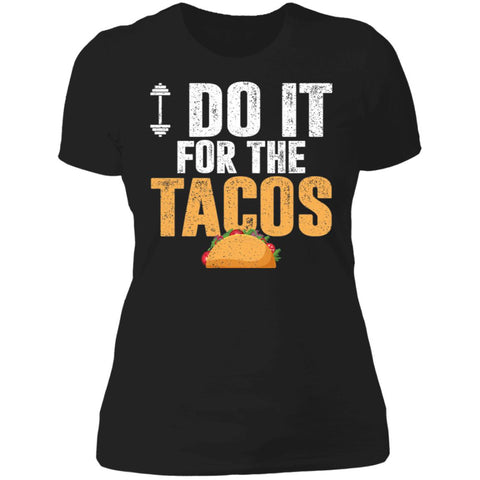 I Do It For The Tacos (Ladies)-The Fitness Reserve
