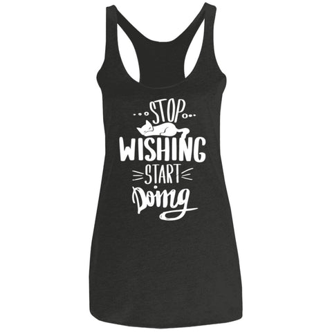 Stop Wishing Start Doing - Ladies' Tank
