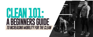 Clean 101: A beginners guide to Increasing Mobility for the Clean