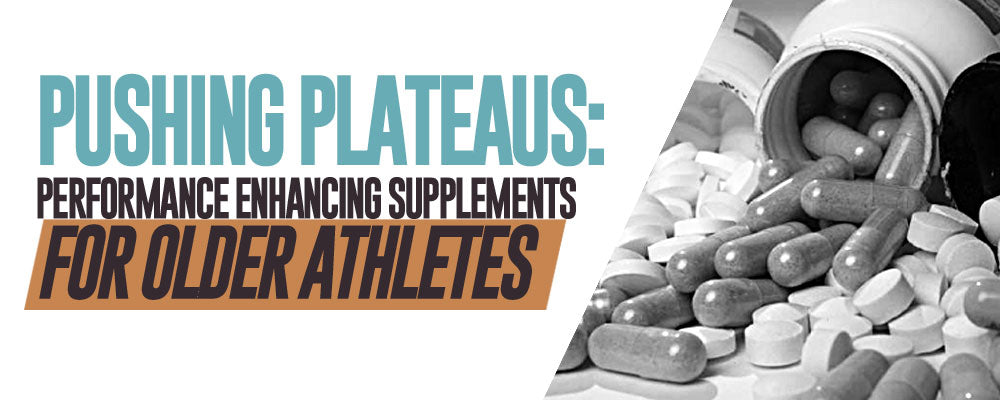 Pushing Plateaus: Performance Enhancing Supplements for Older Athletes