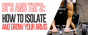 Biceps And Triceps: How to Isolate And Grow Your Arms