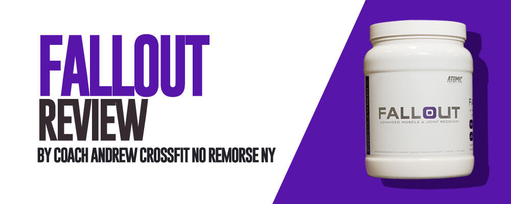 Fallout Review by Coach Andrew Crossfit No Remorse NY