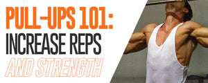Pull-Ups 101: Increase Reps And Strength