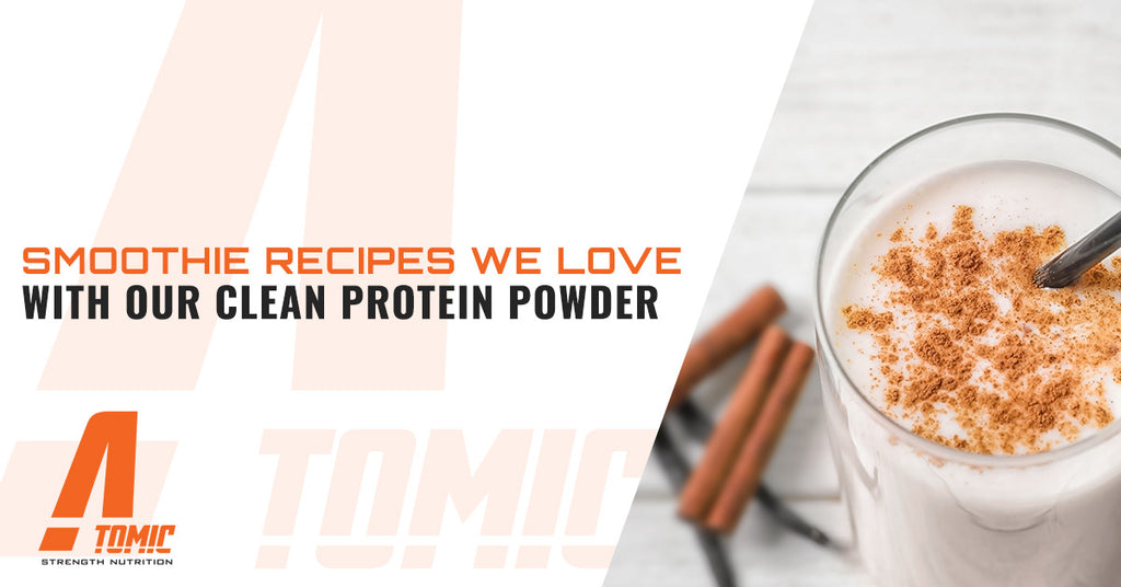 Smoothie Recipes We Love With Our Clean Protein Powder