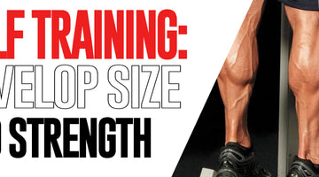 Calf Training: Develop Size And Strength