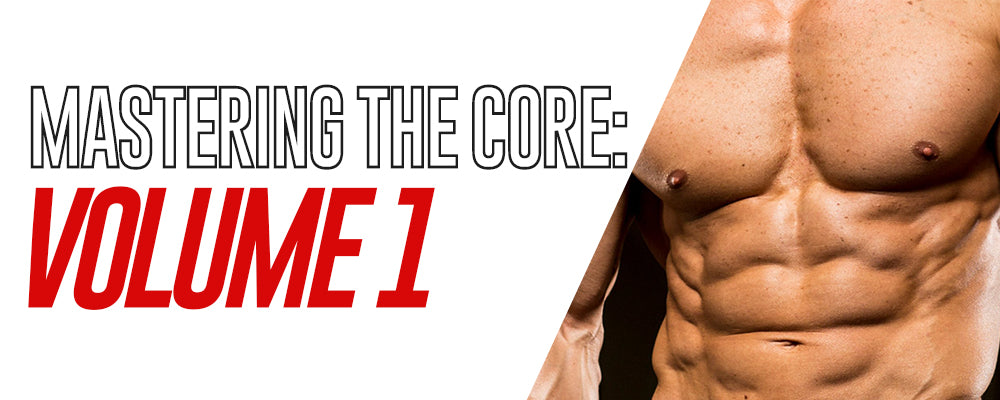 Mastering The Core: Volume 1