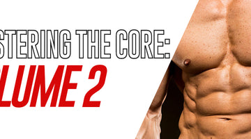 Mastering Your Core: Volume 2