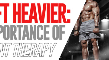 Lift Heavier: The Importance of Joint Therapy